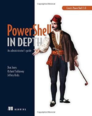 Powershell in Depth: An Administrator's Guide 9781617290558
