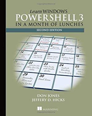 Learn Windows Powershell 3 in a Month of Lunches 9781617291081