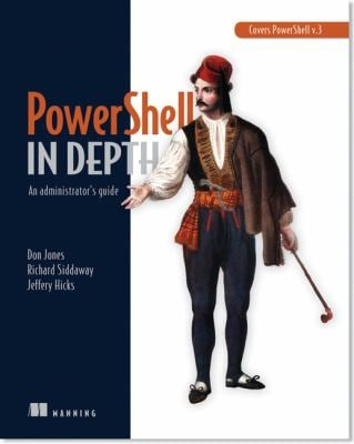 Learn Powershell Toolmaking in a Month of Lunches 9781617291166
