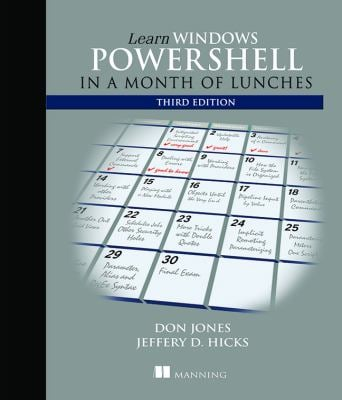Learn Windows PowerShell in a Month of Lunches - 3rd Edition