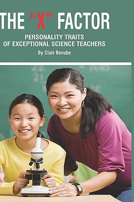 The X Factor; Personality Traits of Exceptional Science Teachers (Hc) 9781617350368