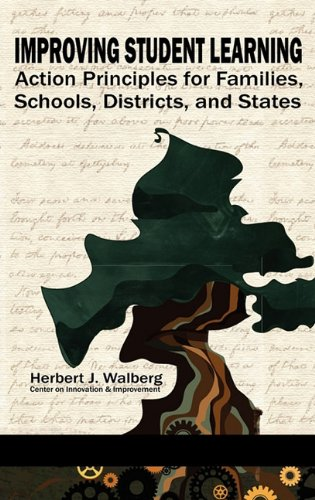 Improving Student Learning: Action Principles for Families, Classrooms, Schools, Districts, and States 9781617352133