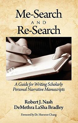 Me-Search and Re-Search: A Guide for Writing Scholarly Personal Narrative Manuscripts (Hc) 9781617353949