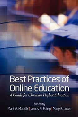 Best Practices for Online Education: A Guide for Christian Higher Education 9781617357688