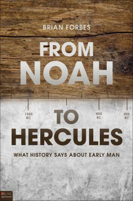 From Noah to Hercules: What History Says about Early Man 9781617394287