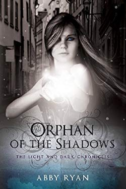 Orphan of the Shadows: The Light and Dark Chronicles 9781617396427