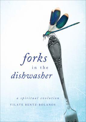 Forks in the Dishwasher: A Spiritual Evolution 9781617399091