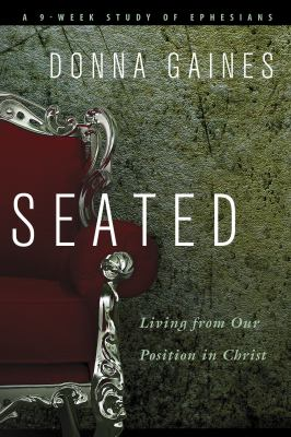 Seated: Living from Our Position in Christ 9781617471636