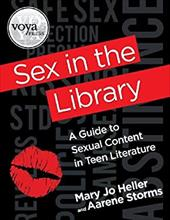 Sex in the Library: A Guide to Sexual Content in Teen Literature 22668249