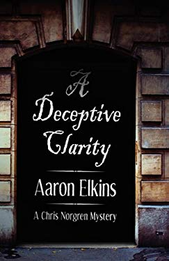 A Deceptive Clarity (a Chris Norgren Mystery: Book One) 9781617561788