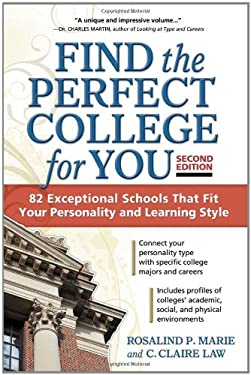 Find the Perfect College for You: 82 Exceptional Schools That Fit Your Personality and Learning Style 9781617600036