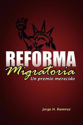 Reforma Migratoria Un Premio Merecido 9781617642388