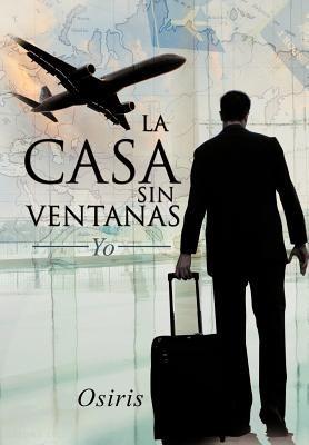 La Casa Sin Ventanas: Yo 9781617644160