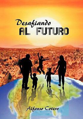 Desafiando Al Futuro 9781617646805