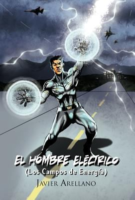 El Hombre El Ctrico (Los Campos de Energ A) 9781617647239