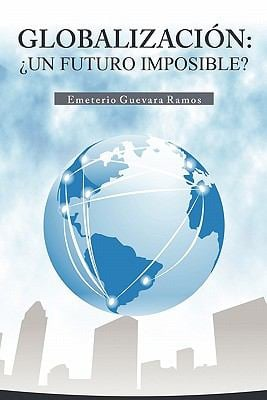 Globalizacion: Un Futuro Imposible? 9781617647642