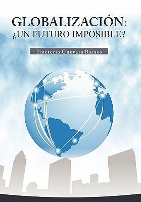 Globalizacion: Un Futuro Imposible? 9781617647659