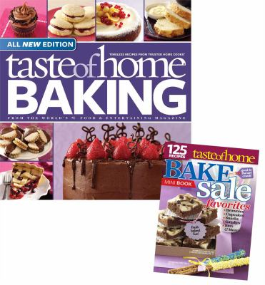 Taste of Home Baking All-New Edition (with Bonus Book): 125 Bake-Sale Favorites!