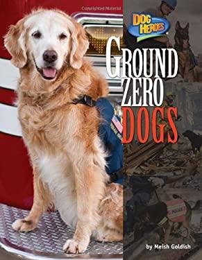 Ground Zero Dogs (Dog Heroes) 9781617725760