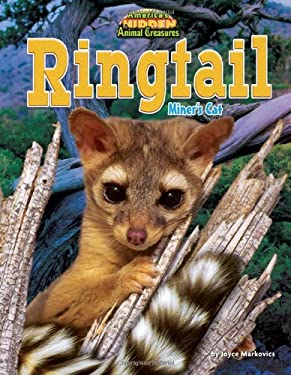 Ringtail: Miner's Cat (America's Hidden Animal Treasures) 9781617725807
