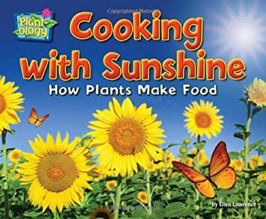 Cooking with Sunshine: How Plants Make Food 9781617725869