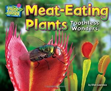 Meat-Eating Plants: Toothless Wonders 9781617725890