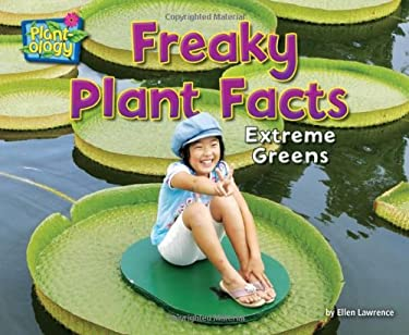 Freaky Plant Facts: Extreme Greens 9781617725913