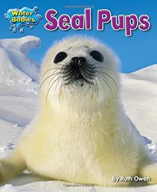 Seal Pups (Water Babies) 9781617726057