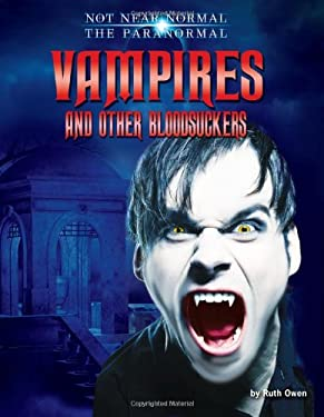 Vampires and Other Bloodsuckers (Not Near Normal: the Paranormal) 9781617727221