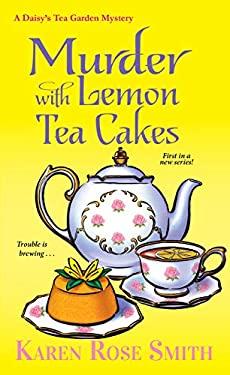 Murder with Lemon Tea Cakes (A Daisy's Tea Garden Mystery)
