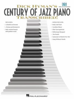 Dick Hyman's Century of Jazz Piano - Transcribed! 9781617740190