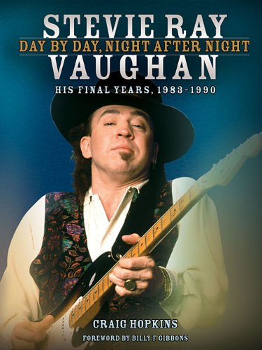 Stevie Ray Vaughan - Day by Day, Night After Night: His Final Years, 1983-1990 9781617740220