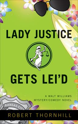 Lady Justice Gets Lei'd 9781617771163