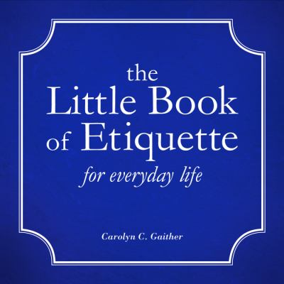 The Little Book of Etiquette for Everyday Life 9781617773167