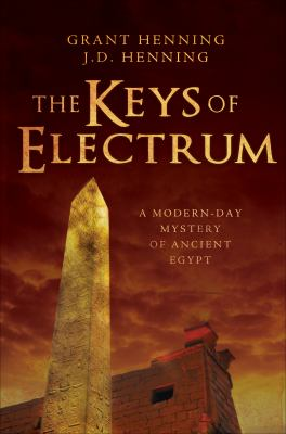 The Keys of Electrum: A Modern-Day Mystery of Ancient Egypt 9781617773990