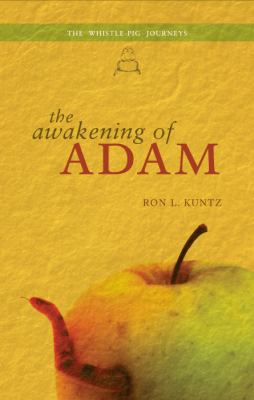 The Awakening of Adam: The Whistle-Pig Journeys 9781617775406