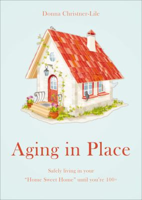 Aging in Place: Safely Living in Your