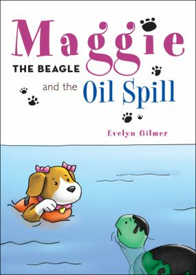 Maggie the Beagle and the Oil Spill 9781617776335
