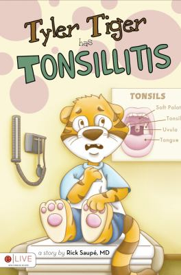 Tyler Tiger Has Tonsillitis 9781617777639