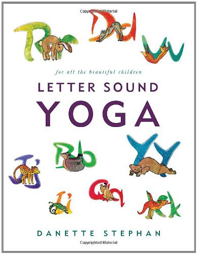 Letter Sound Yoga: For All the Beautiful Children 9781617778070