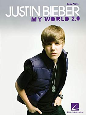 Justin Bieber: My World 2.0: Easy Piano 9781617804076