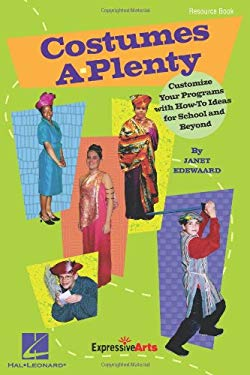 Costumes A-Plenty: Customize Your Programs with How-To Ideas for School and Beyond 9781617807831