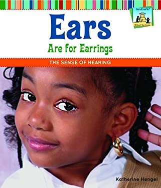 Ears Are for Earrings: The Sense of Hearing 9781617831966
