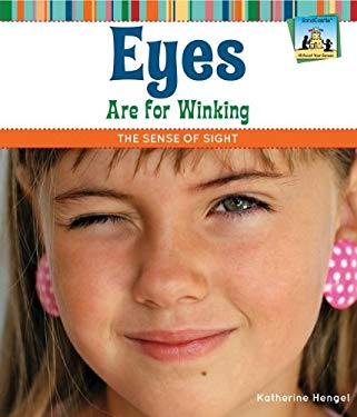 Eyes Are for Winking: The Sense of Sight 9781617831973