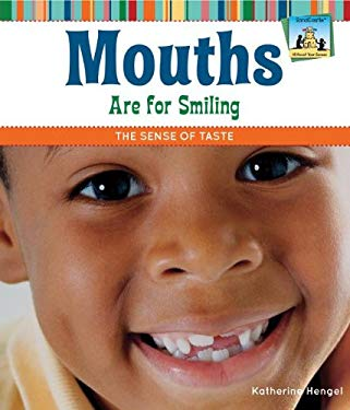 Mouths Are for Smiling: The Sense of Taste 9781617831997