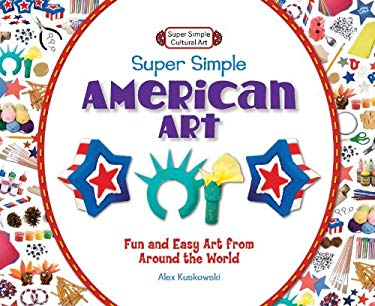 Super Simple American Art: Fun and Easy Art from Around the World 9781617832116