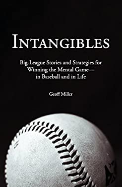 Intangibles: Big-League Stories and Strategies for Winning the Mental Game-In Baseball and in Life 9781618220165