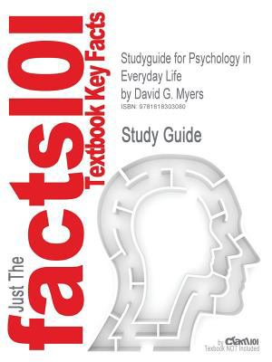Outlines & Highlights for Psychology in Everyday Life by David G. Myers 9781618303080