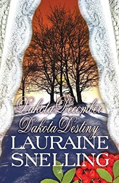 Dakota December and Dakota Destiny (Dakota Series)