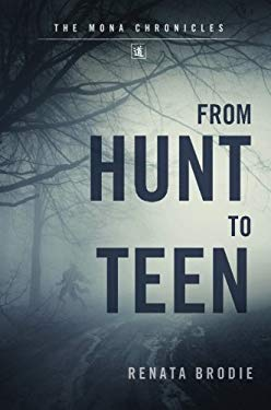 From Hunt to Teen: The Mona Chronicles 9781618621344